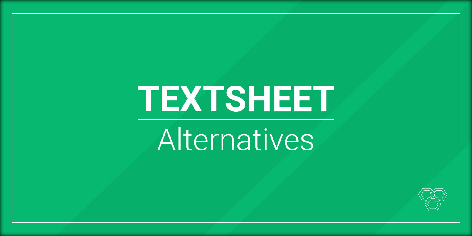 Alternatives to Textsheet for 2021