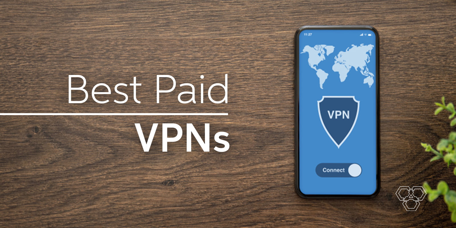 Best Paid VPNs for 2021