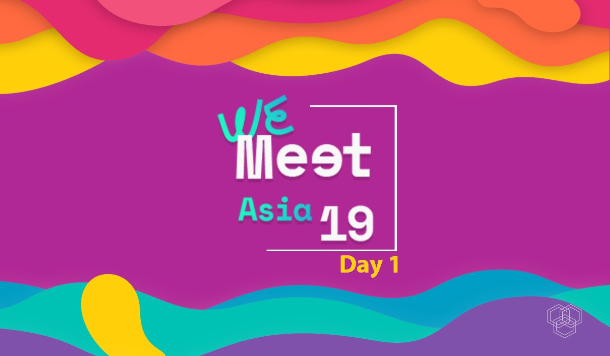 we meet asia 2019 - day 1