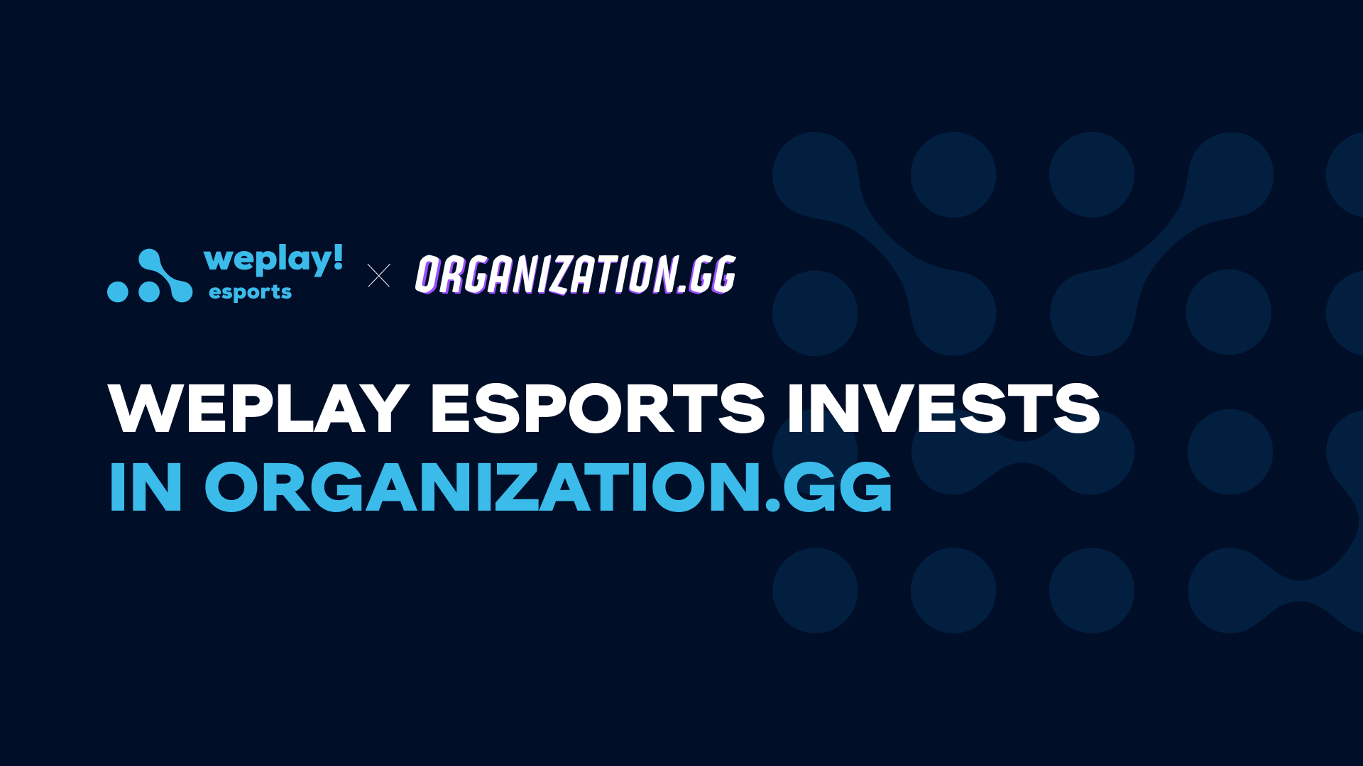 WePlay Esports invests in Organization.GG